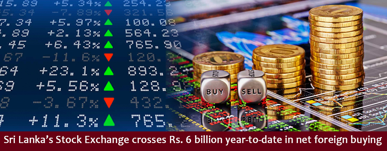 Sri Lanka's Stock Exchange crosses Rs. 6 billion year-to-date in net foreign buying