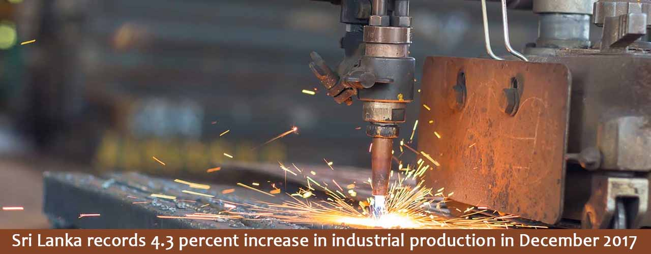 Sri Lanka records 4.3 percent increase in industrial production in December 2017