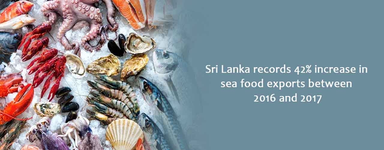 Sri Lanka records 42% increase in sea food exports between 2016 and 2017