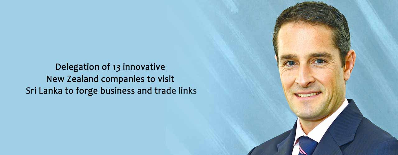 Delegation of 13 innovative New Zealand companies to visit Sri Lanka to forge business and trade links