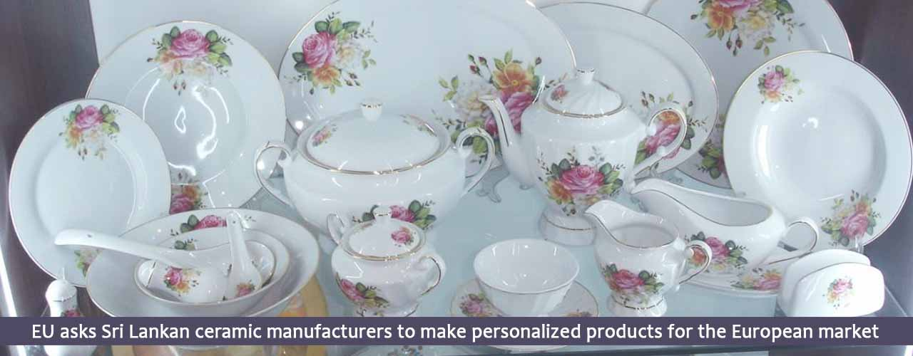 EU asks Sri Lankan ceramic manufacturers to make personalized products for the European market