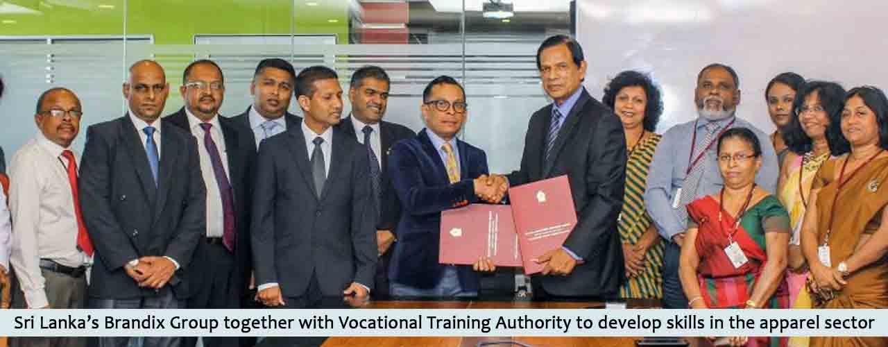 Sri Lanka's Brandix Group together with Vocational Training Authority to develop skills in the apparel sector