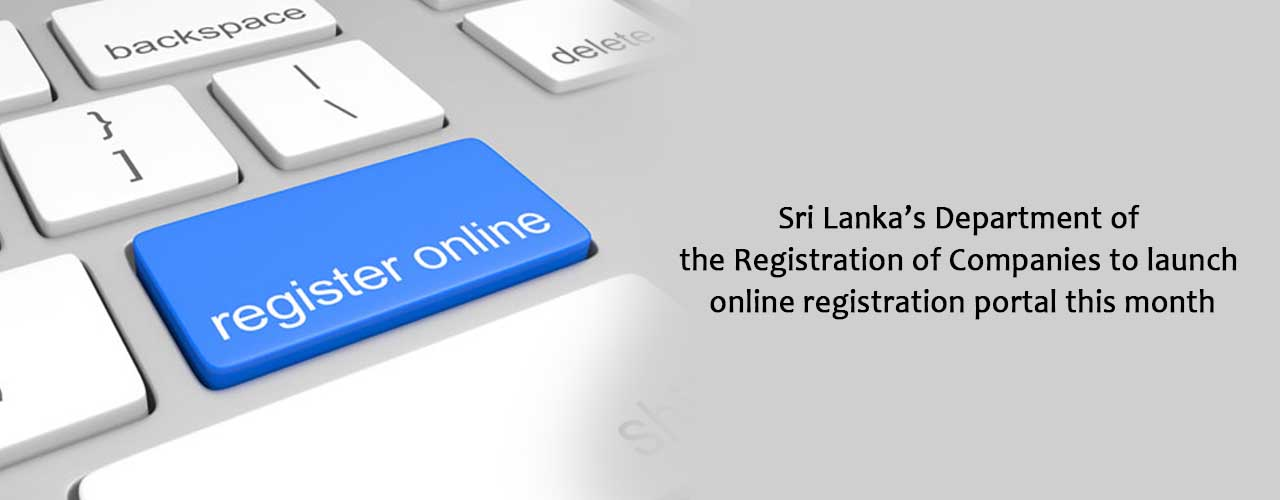 Sri Lanka's Department of the Registration of Companies to launch online registration portal this month