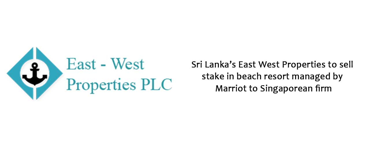 Sri Lanka's East West Properties to sell stake in beach resort managed by Marriot to Singaporean firm
