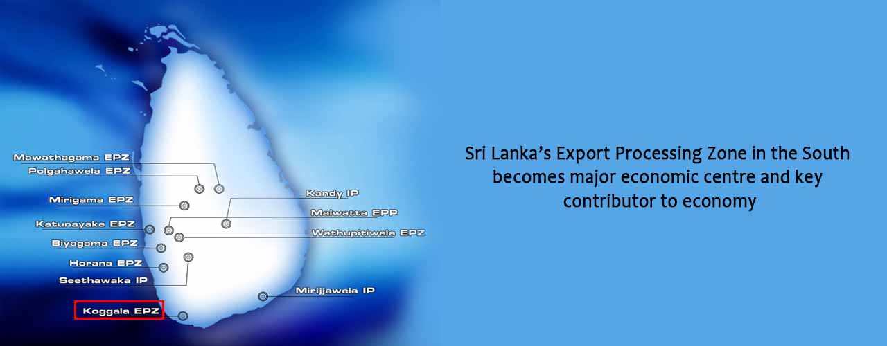 Sri Lanka's Export Processing Zone in the South becomes major economic centre and key contributor to economy