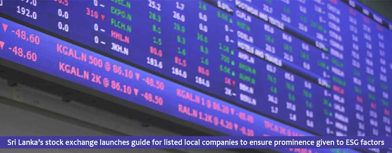 Sri Lanka's stock exchange launches guide for listed local companies to ensure prominence given to ESG factors