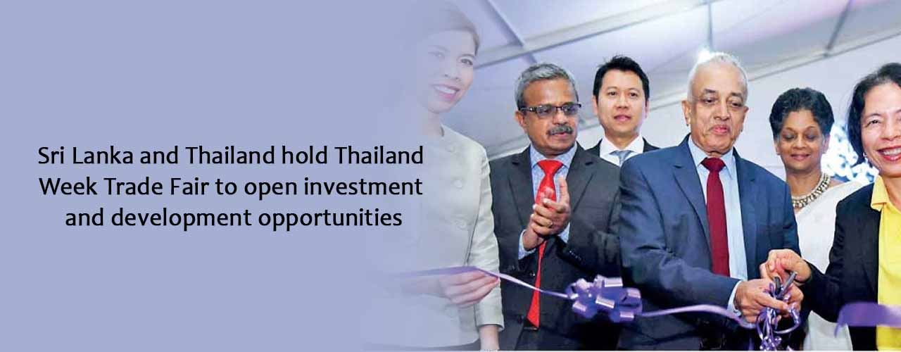 Sri Lanka and Thailand hold Thailand Week Trade Fair to open investment and development opportunities