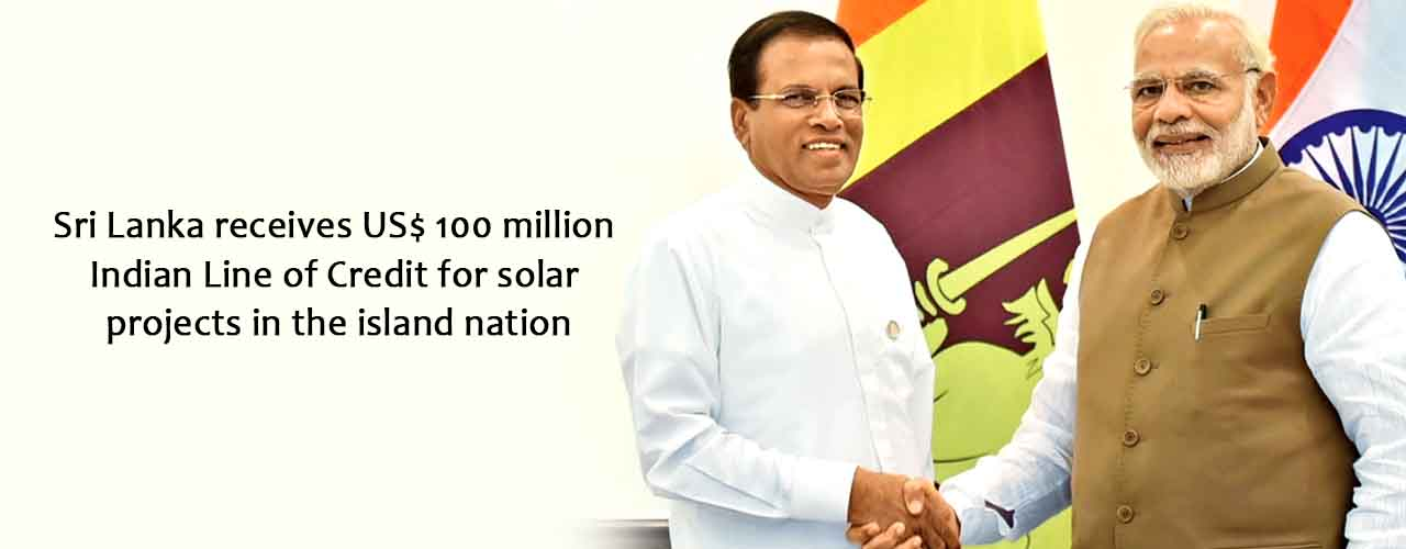 Sri Lanka receives US$ 100 million Indian Line of Credit for solar projects in the island nation