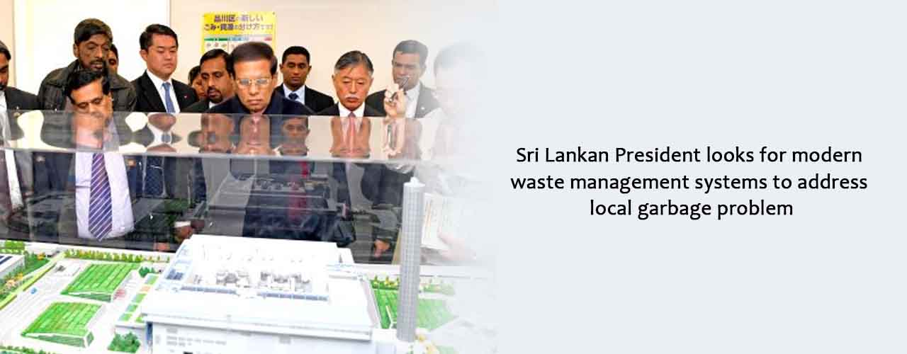 Sri Lankan President looks for modern waste management systems to address local garbage problem