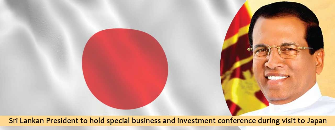 Sri Lankan President to hold special business and investment conference during visit to Japan