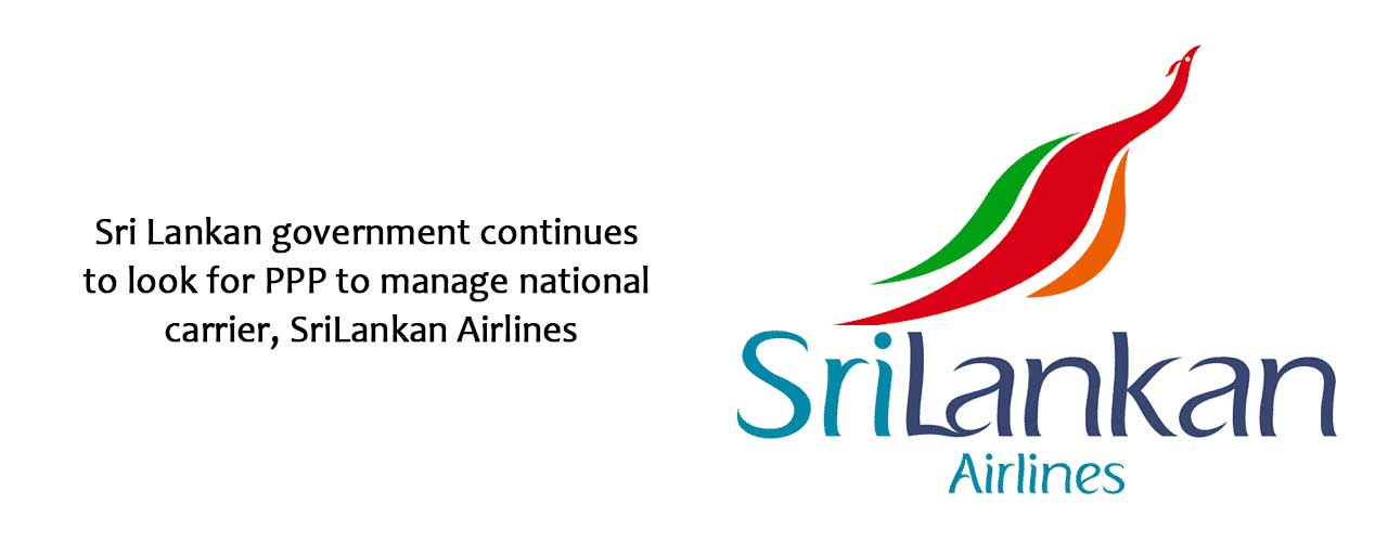 Sri Lankan government continues to look for PPP to manage national carrier, SriLankan Airlines