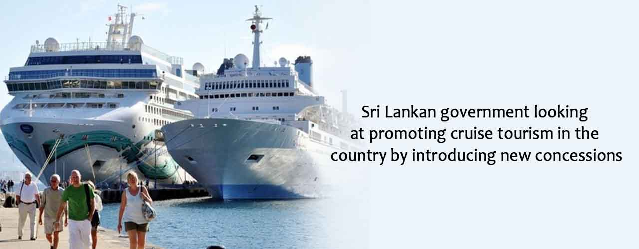 Sri Lankan government looking at promoting cruise tourism in the country by introducing new concessions