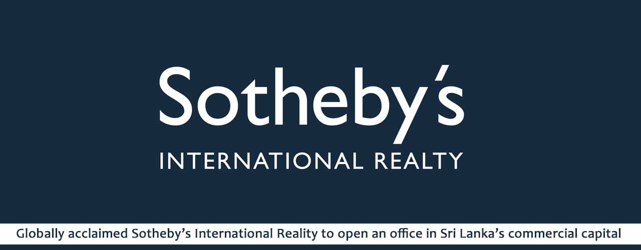 Globally acclaimed Sotheby's International Reality to open an office in Sri Lanka's commercial capital