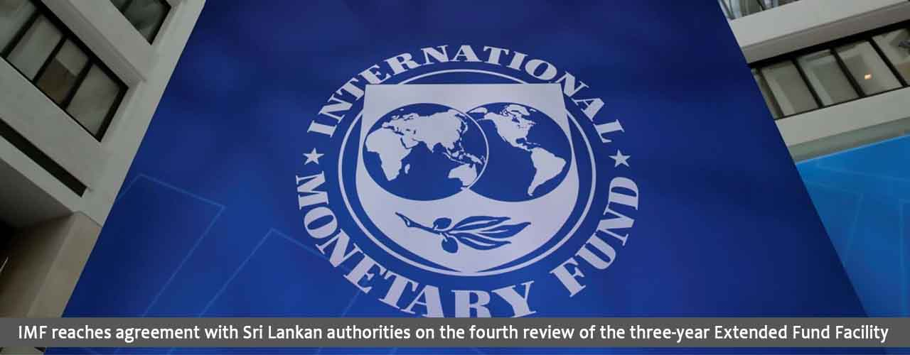 IMF reaches agreement with Sri Lankan authorities on the fourth review of the three-year Extended Fund Facility