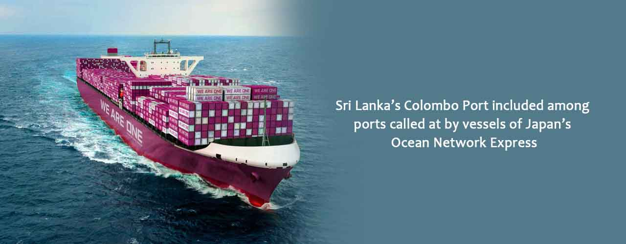 Sri Lanka's Colombo Port included among ports called at by vessels of Japan's Ocean Network Express