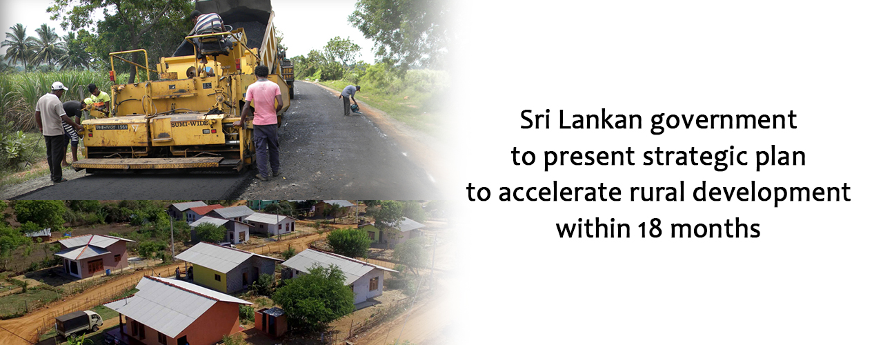 Sri Lankan government to present strategic plan to accelerate rural development within 18 months