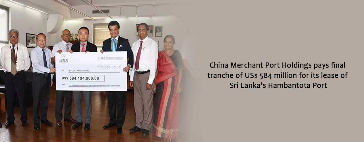 China Merchant Port Holdings pays final tranche of US$ 584 million for its lease of Sri Lanka's Hambantota Port