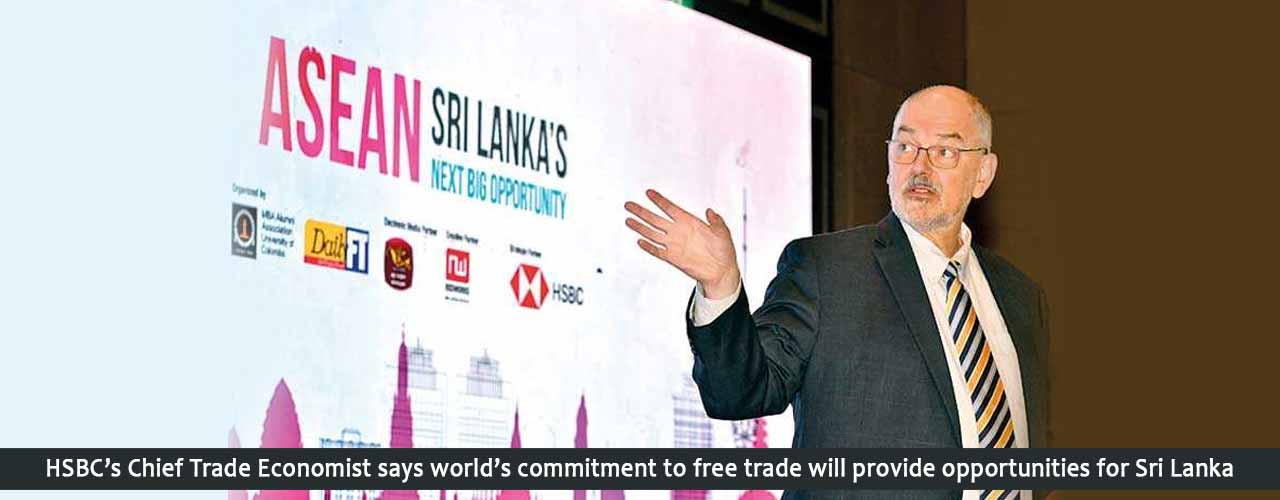 HSBC's Chief Trade Economist says world's commitment to free trade will provide opportunities for Sri Lanka