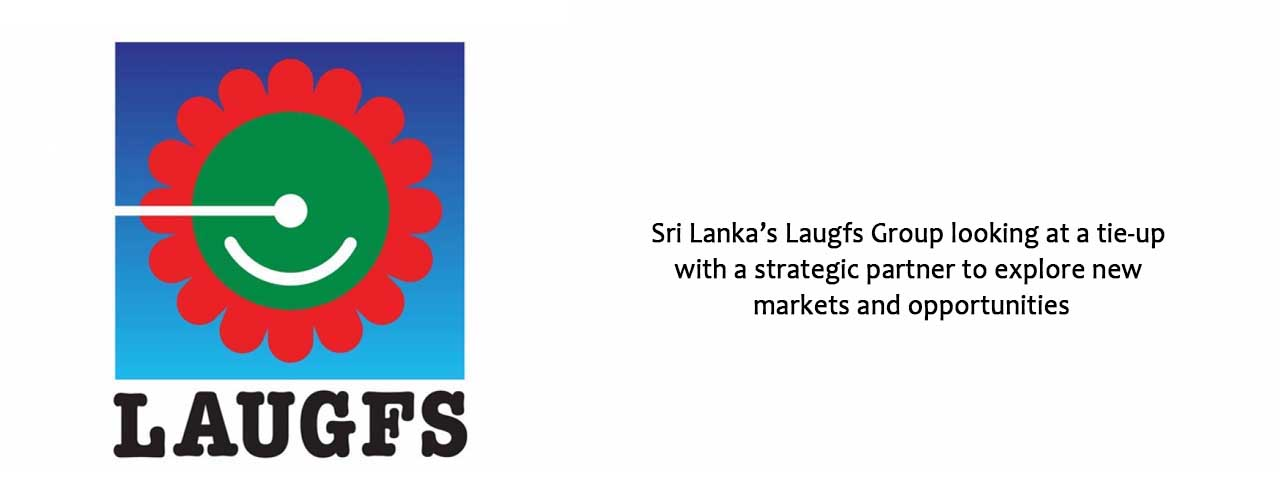 Sri Lanka's Laugfs Group looking at a tie-up with a strategic partner to explore new markets and opportunities
