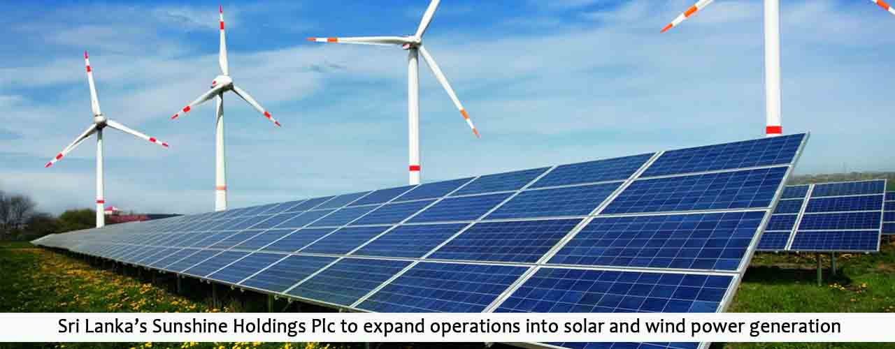 Sri Lanka's Sunshine Holdings Plc to expand operations into solar and wind power generation