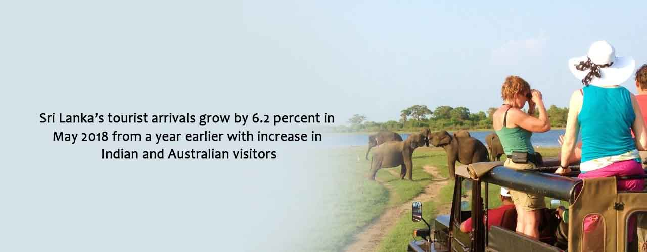 Sri Lanka's tourist arrivals grow by 6.2 percent in May 2018 from a year earlier with increase in Indian and Australian visitors