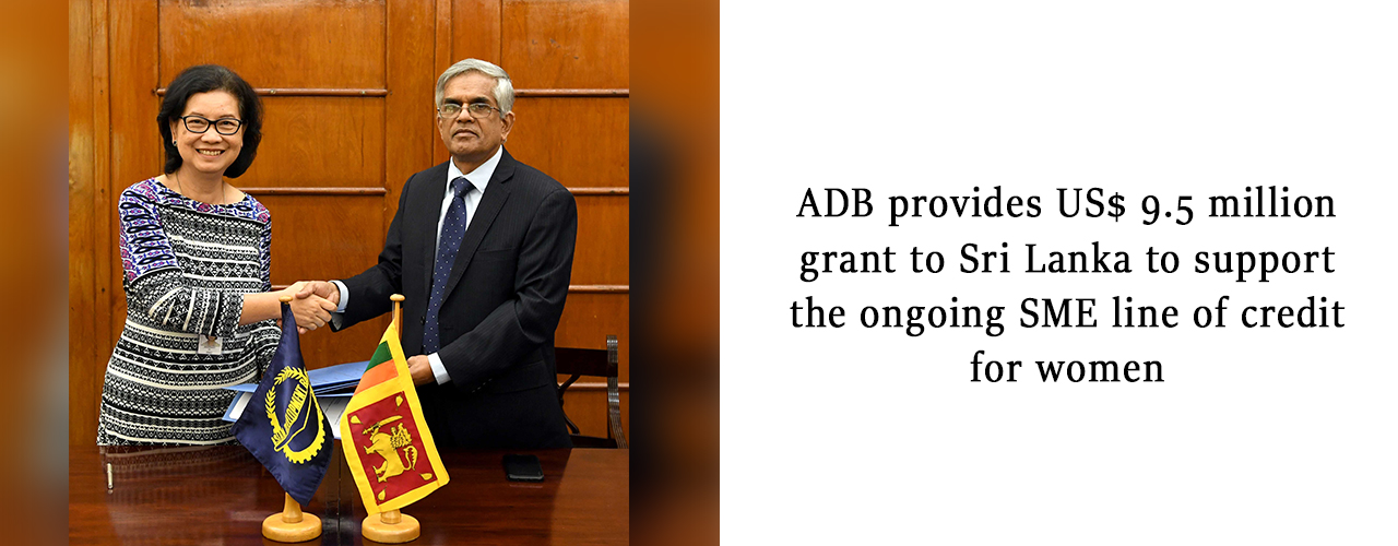 ADB provides US$ 9.5 million grant to Sri Lanka to support the ongoing SME line of credit for women