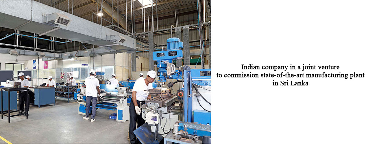 Indian company in a joint venture to commission state-of-the-art manufacturing plant in Sri Lanka