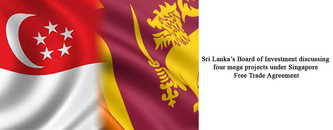 Sri Lanka's Board of Investment discussing four mega projects under Singapore Free Trade Agreement
