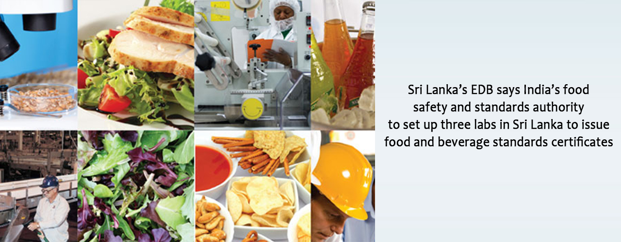 Sri Lanka's EDB says India's food safety and standards authority to set up three labs in Sri Lanka to issue food and beverage standards certificates