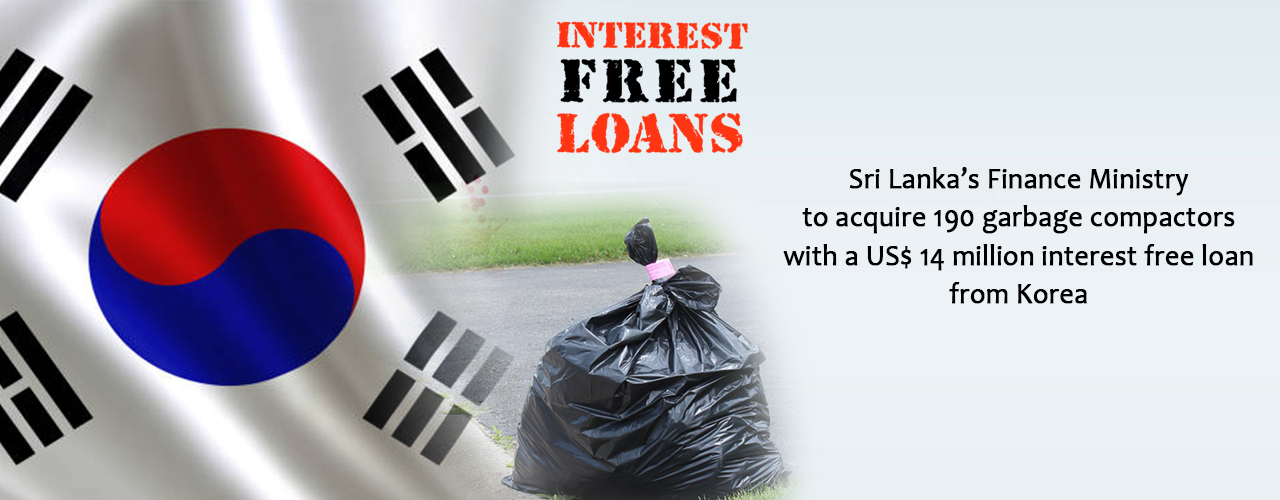 Sri Lanka's Finance Ministry to acquire 190 garbage compactors with a US$ 14 million interest free loan from Korea