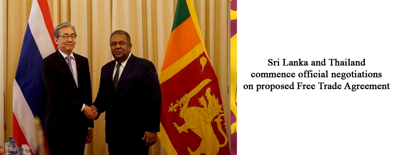 Sri Lanka and Thailand commence official negotiations on proposed Free Trade Agreement