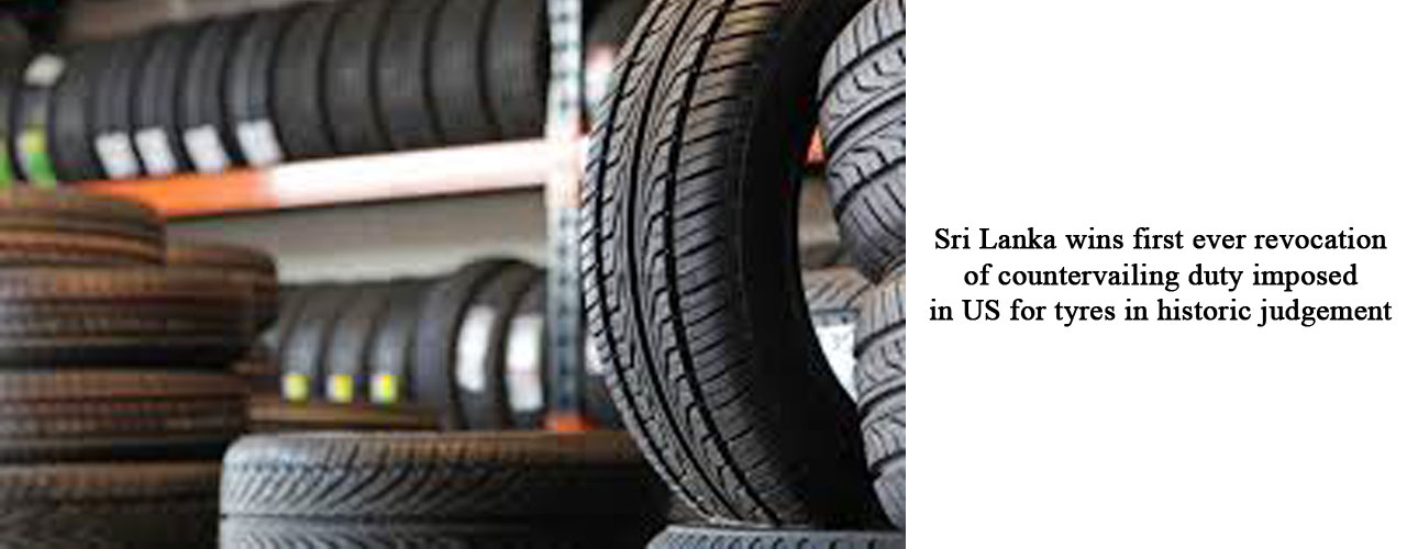 Sri Lanka wins first ever revocation of countervailing duty imposed in US for tyres in historic judgement