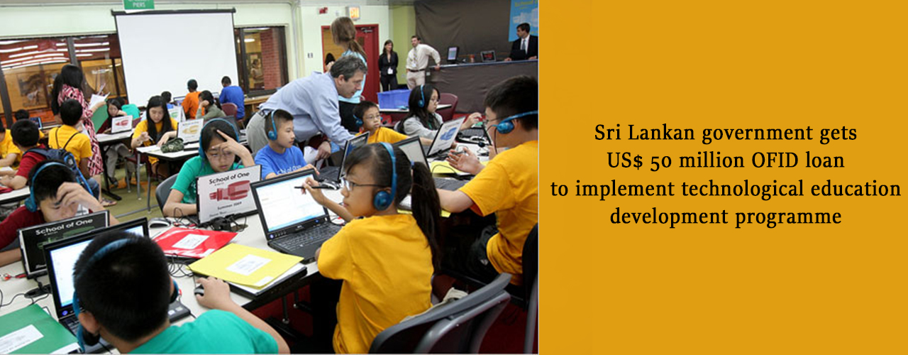 Sri Lankan government gets US$ 50 million OFID loan to implement technological education development programme