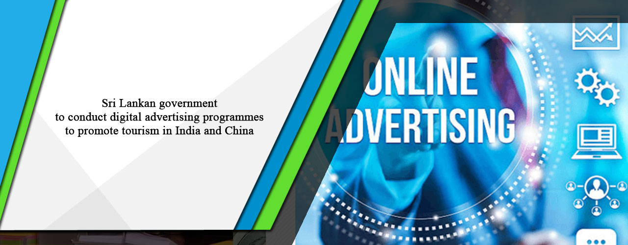 Sri Lankan government to conduct digital advertising programmes to promote tourism in India and China