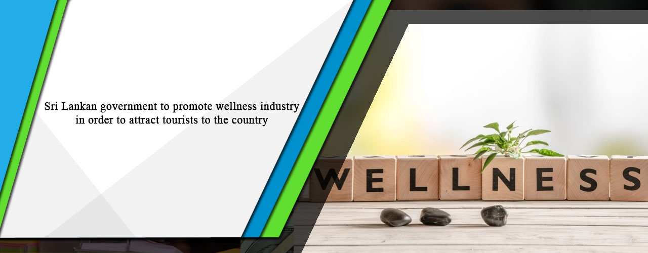 Sri Lankan government to promote wellness industry in order to attract tourists to the country