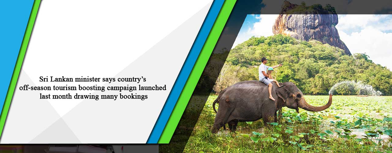 Sri Lankan minister says country's off-season tourism boosting campaign launched last month drawing many bookings
