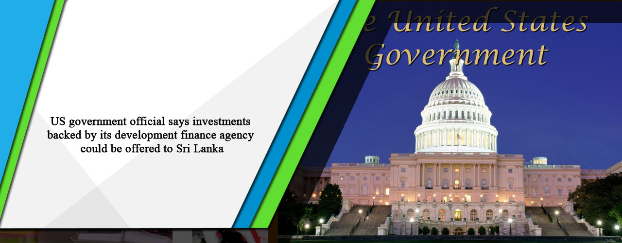 US government official says investments backed by its development finance agency could be offered to Sri Lanka
