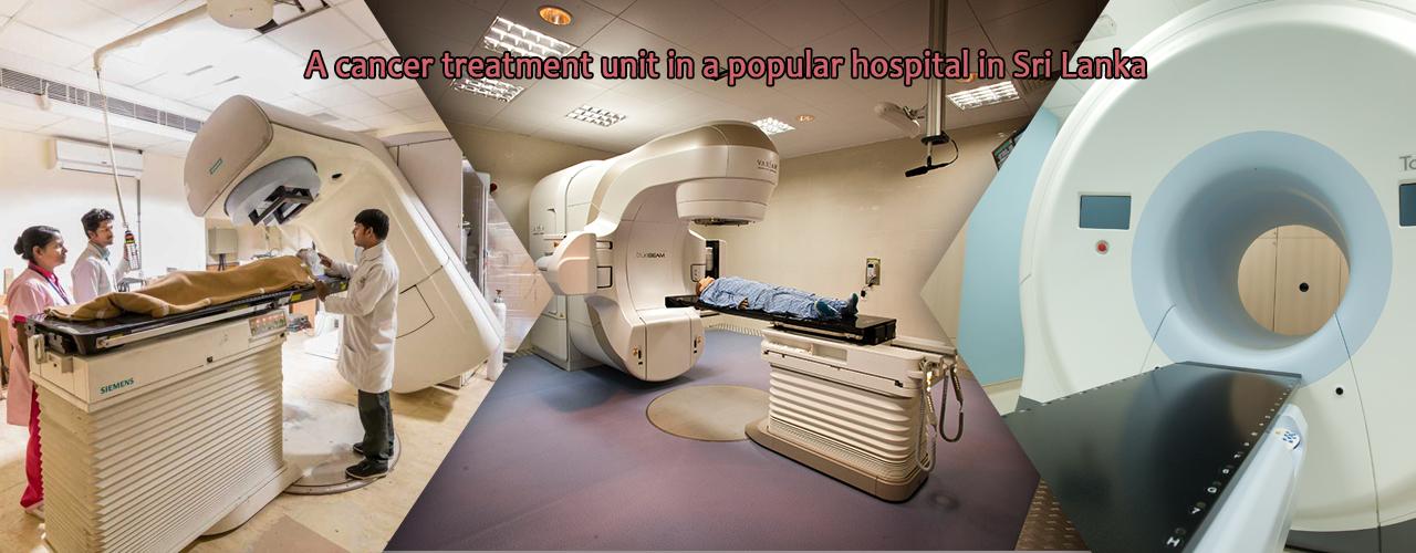 A cancer treatment unit in a popular hospital in Sri Lanka