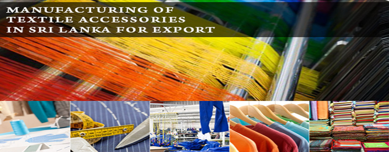 Manufacturing of textile accessories in Sri Lanka for export