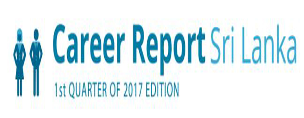 First Quarter of 2017 Career Report Sri Lanka.