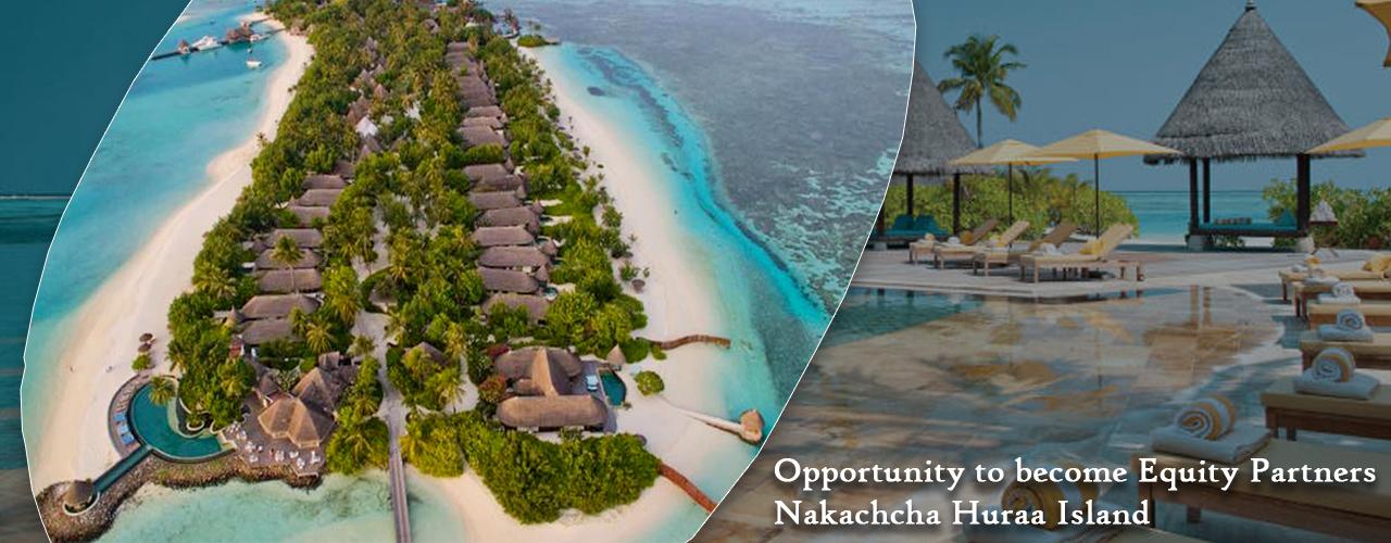 Opportunity to become Equity Partners Nakachcha Huraa Island