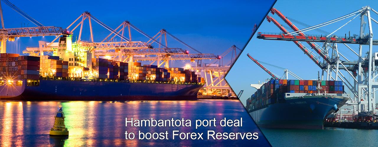 Hambantota port deal to boost Forex Reserves