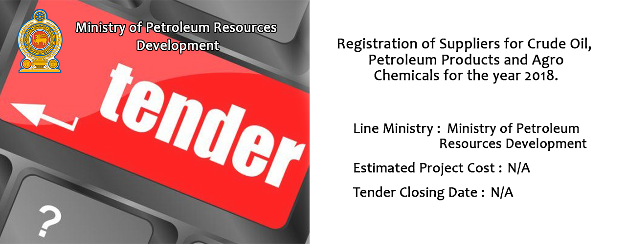 Registration of Suppliers for Crude Oil, Petroleum Products and Agro Chemicals for the year 2018.