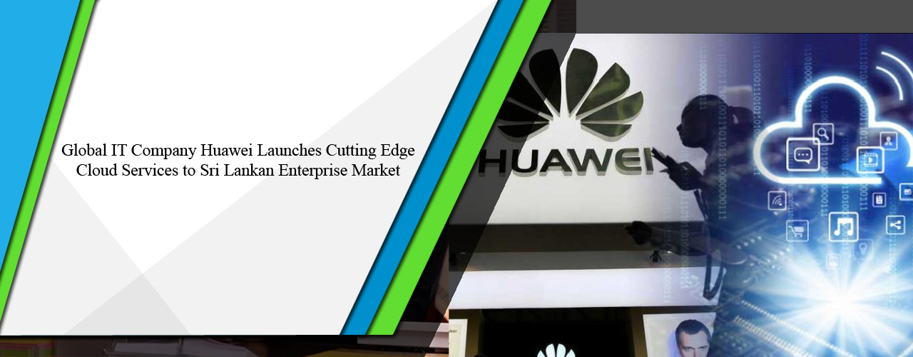 Global IT company Huawei launches cutting edge cloud