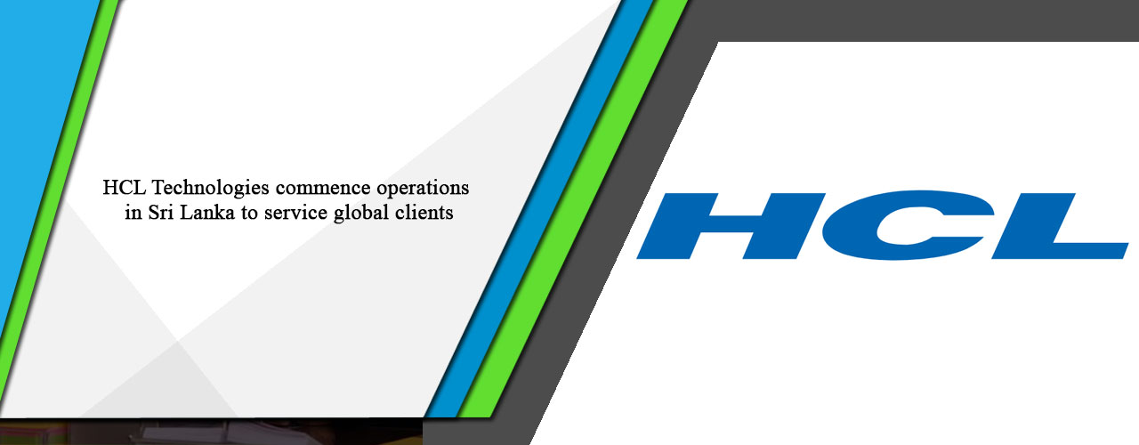 HCL Technologies commence operations in Sri Lanka to service global clients