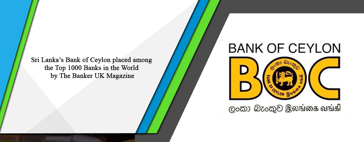 Sri Lanka's Bank of Ceylon placed among the Top 1000 Banks in the World by The Banker UK Magazine
