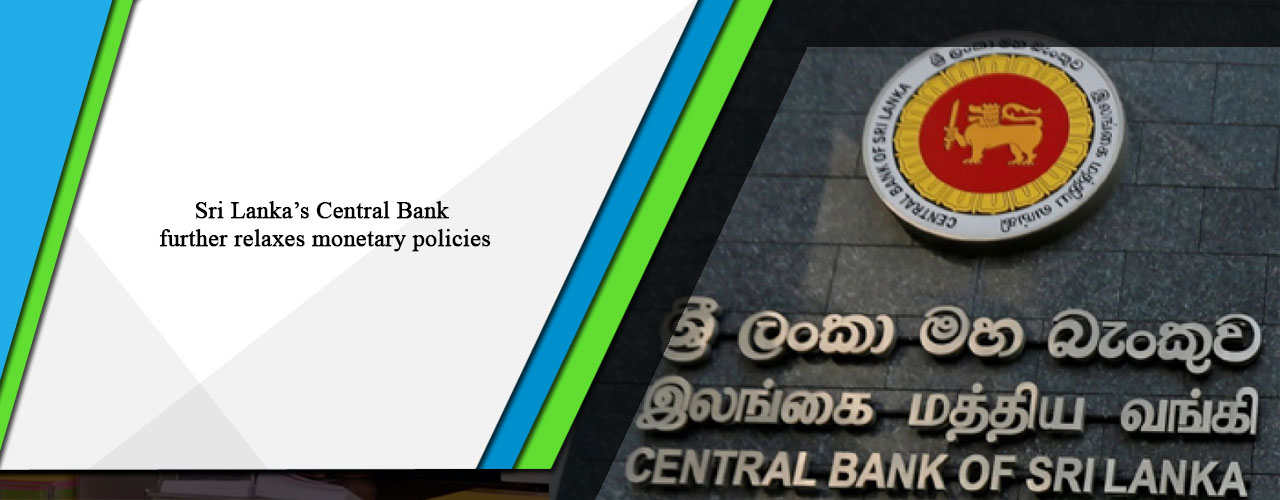 Sri Lanka's Central Bank further relaxes monetary policies