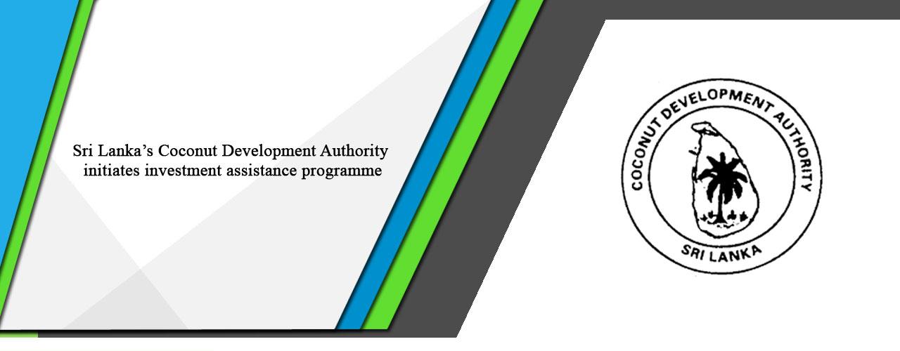 Sri Lanka's Coconut Development Authority initiates investment assistance programme