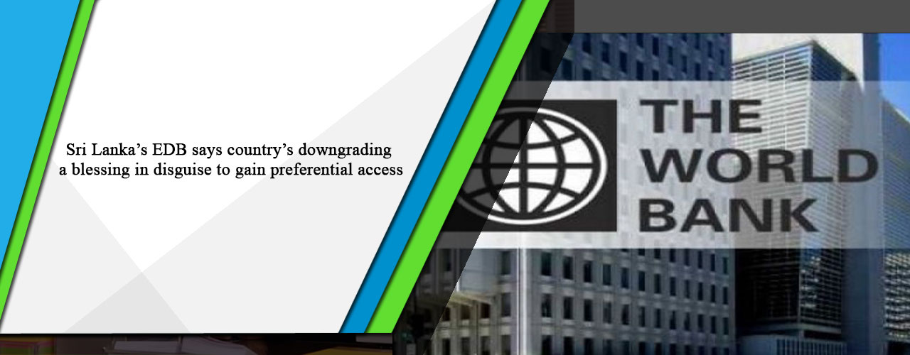 Sri Lanka's EDB says country's downgrading a blessing in disguise to gain preferential access
