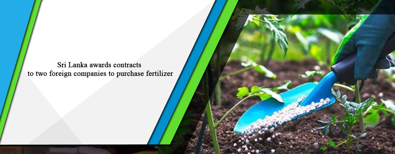 Sri Lanka awards contracts to two foreign companies to purchase fertilizer